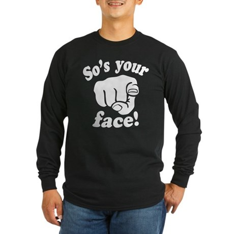 So's Your Face Long Sleeve Dark T-Shirt