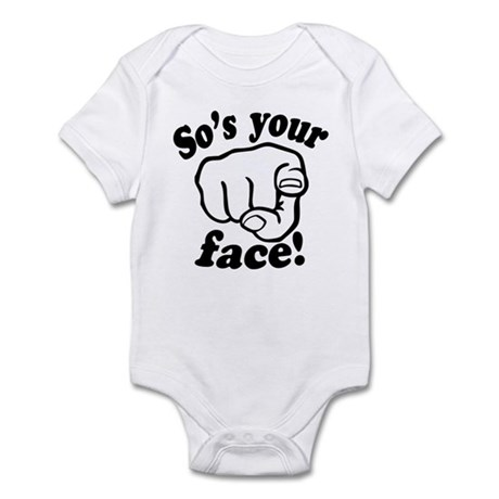 So's Your Face Infant Bodysuit