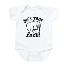 So's Your Face Infant Bodysuit
