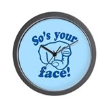 So's Your Face Wall Clock
