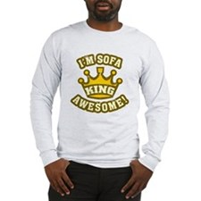 I'm sofa king awesome! Long Sleeve T-Shirt
