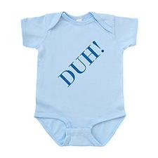 duh Infant Bodysuit