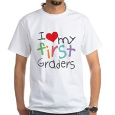 I Love My 1st Graders White T-Shirt