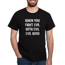 When Fight Evil T-Shirt