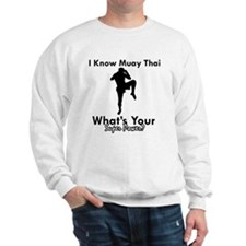 Muay Thai Is My Superpower Sweatshirt