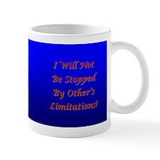 Better Life - I Will Not Be Stopped Mug