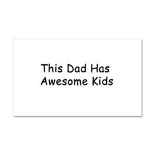 This Dad Has Awesome Kids Car Magnet 20 x 12