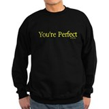 Youre Perfect For the Circus  Sweatshirt