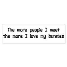 the more I love my bunnies bumper sticker