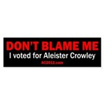 """Don't blame me..."" 10 bumper stickers"