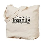 insanity humor Tote Bag