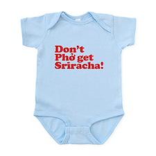 Dont Pho get Sriracha! Infant Bodysuit