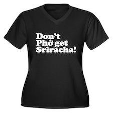 Dont Pho get Sriracha! Women's Plus Size V-Neck Da