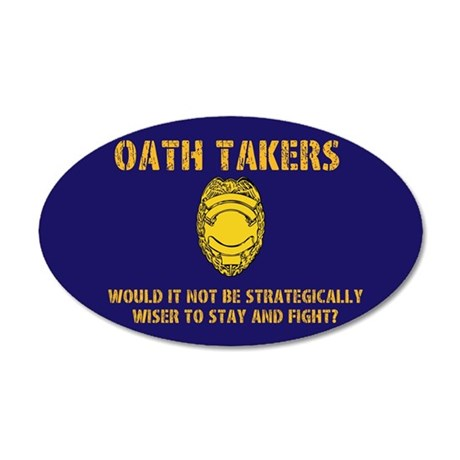Oath Takers/stay and fight? 35x21 Oval Wall Decal