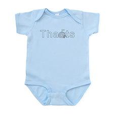 THANTS_10x3_blk_on_wht_02.png Infant Bodysuit