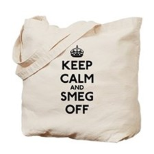 Keep Calm And Smeg Off Tote Bag