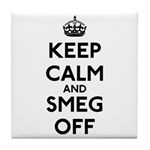 Keep Calm And Smeg Off Tile Coaster