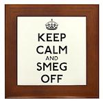 Keep Calm And Smeg Off Framed Tile