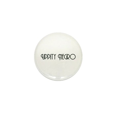 Uppity Negro Mini Button (100 pack)