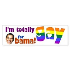 Totally Gay For Obama Bumper Sticker