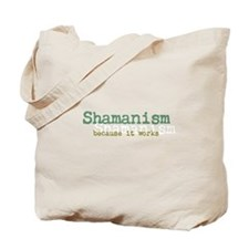 """Shamanism because it works"" Tote Bag"