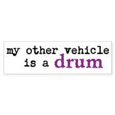 My other vehicle is a drum bumper sticker