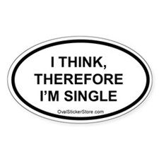 I think, therefore I'm single Oval Decal