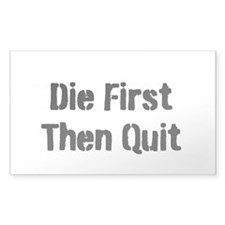 Die First... Decal