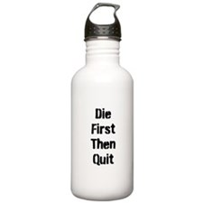 Die First... Water Bottle