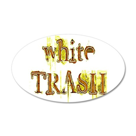 White Trash 35x21 Oval Wall Decal