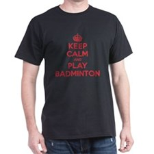 Keep Calm Play Badminton T-Shirt
