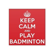 "Keep Calm Play Badminton Square Sticker 3"" x 3"""