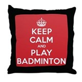 Keep Calm Play Badminton Throw Pillow
