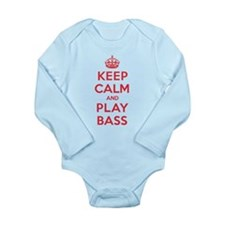 Keep Calm Play Bass Long Sleeve Infant Bodysuit