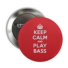 "Keep Calm Play Bass 2.25"" Button"
