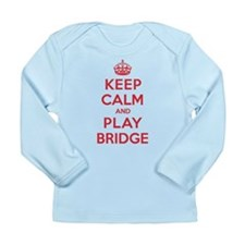 Keep Calm Play Bridge Long Sleeve Infant T-Shirt