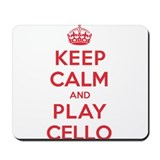 Keep Calm Play Cello Mousepad