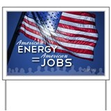American Energy = American Jobs Yard Sign