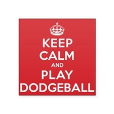 "Keep Calm Play Dodgeball Square Sticker 3"" x 3"""