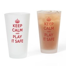 Keep Calm Play It Safe Drinking Glass