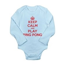 Keep Calm Play Ping Pong Long Sleeve Infant Bodysu