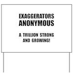 Exaggerators Anonymous Black Yard Sign