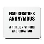 Exaggerators Anonymous Black Mousepad