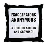 Exaggerators Anonymous Black Throw Pillow