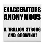 Exaggerators Anonymous Black Tile Coaster