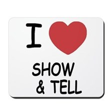 I heart Show and Tell Mousepad