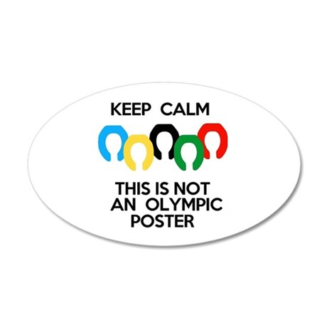 Not an Olympic Poster 20x12 Oval Wall Decal