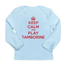Keep Calm Play Tamborine Long Sleeve Infant T-Shir