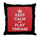 Keep Calm Play Timpani Throw Pillow