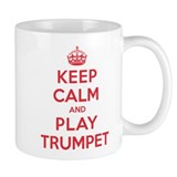 Keep Calm Play Trumpet Mug
